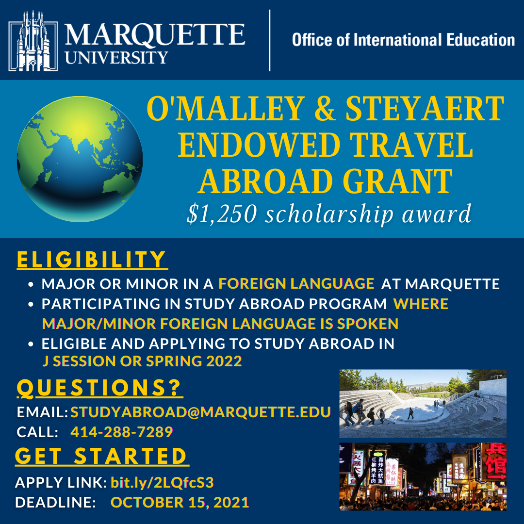 Check out the O'Malley & Steyaert Endowed Travel Abroad Grant! Apps due October 15, 2021.