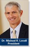 Dr. Michael R. Lovell, president