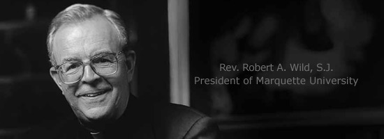 Robert A. Wild, S.J. President of Marquette University