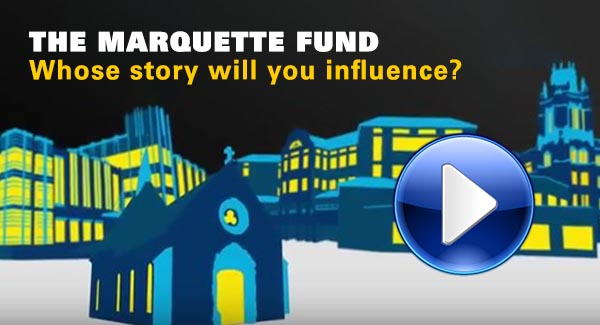 Give to the Marquette Fund today