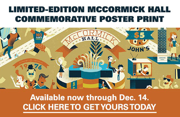 Get your McCormick Hall poster print by Dec. 14