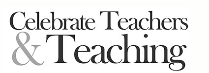 Celebrate Teachers & Teaching