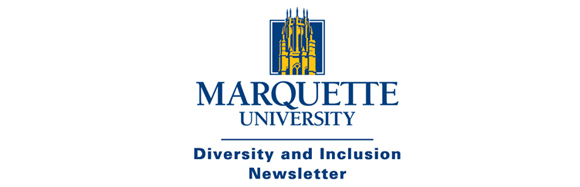Marquette University: Diversity and Inclusion Newsletter.