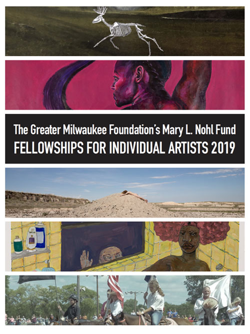 The Greater Milwaukee Foundation's Mary L. Nohl Fund Fellowships for Individual Artists 2019