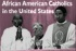 African American Catholics in the U.S.