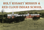 Holy Rosary Mission & Red Cloud Indian  	  School