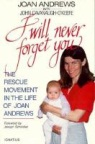 Book jacket image for: I will never forget you : the rescue movement in the life of Joan Andrews