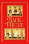 Book jacket image for: Back to virtue : traditional moral wisdom for modern moral confusion