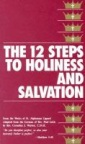 Book jacket image for: The 12 steps to holiness and salvation
