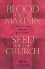 Book jacket image for: Blood of the martyrs, seed of the church