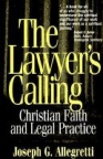 Book jacket image for: The lawyer's calling : Christian faith and legal practice