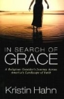 Book jacket image for: In search of grace : a religious outsider's journey across America's landscape of faith