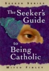 Book jacket image for: The seeker's guide to being Catholic