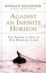 Book jacket image for: Against an infinite horizon : the finger of God in our everyday lives