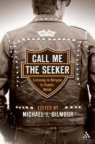 Book jacket image for: Call me the seeker : listening to religion in popular music