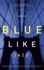 Book jacket image for: Blue like jazz : nonreligious thoughts on Christian spiritualit