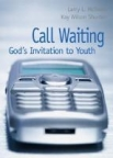 Book jacket image for: Call waiting : God's invitation to youth
