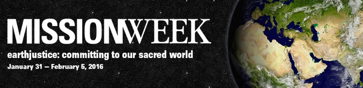 Mission Week 2016  earthjustice: committing to our sacred world