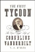 The First Tycoon by  	  T. J. Stiles