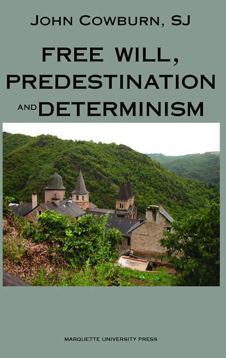 Free Will, Predestination and Determinism John Cowburn