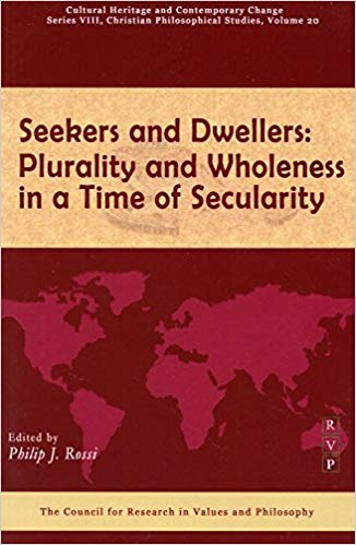 Seekers and Dwellers: Plurality and Wholeness in a Time of Secularity