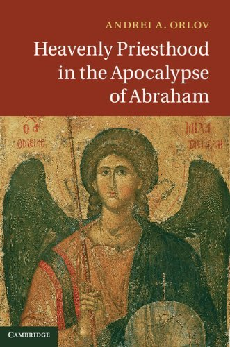 Heavenly Pristhood in the Apocalypse of Abraham